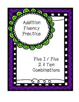 Addition Fluency Practice - Plus 1 Plus 2 and Ten Combinations