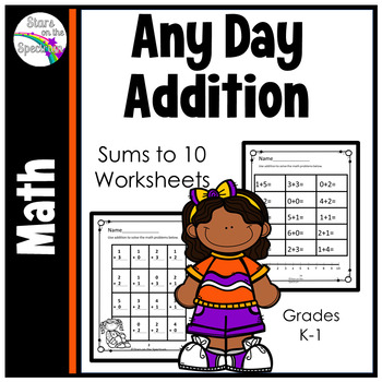 Addition Worksheets * Addition Facts * Addition Practice to 10