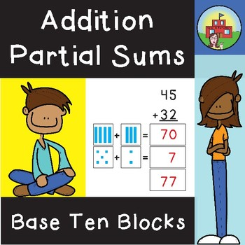 Addition: Partial Sums with Base Ten Blocks (No Composing)