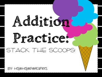 Addition Practice: Stack the Scoops!