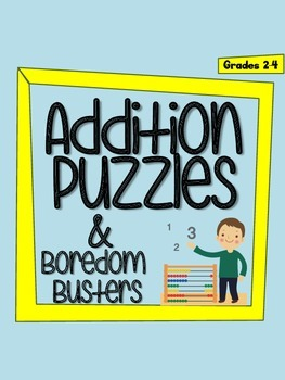 Addition Puzzles and Boredom Busters - 20 NO PREP pages fo