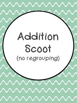 Addition Scoot (no regrouping)