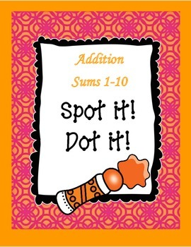 Addition Spot it! Dot it! (Sums from 1-10)