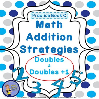 Addition Strategies - Doubles and Doubles +1- Student Prac