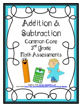 Addition & Subtraction Common Core Math Assessments
