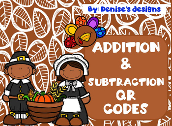 Addition & Subtraction QR Codes ~ Thanksgiving