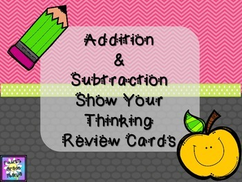 Addition & Subtraction Show Your Thinking Review Cards