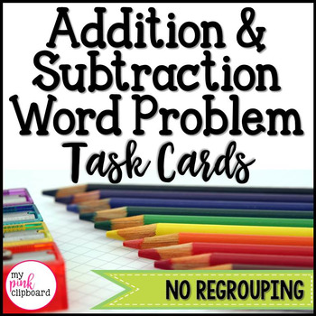 Addition and Subtraction Word Problem Task Cards - CCSS 2.