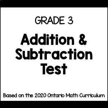 Addition & Subtraction Test for Grade 3 (Ontario Curriculum)