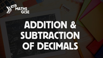 Addition & Subtraction of Decimals - Complete Lesson