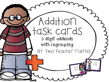 Addition Task Cards ~3 Digit Addends with Regrouping~