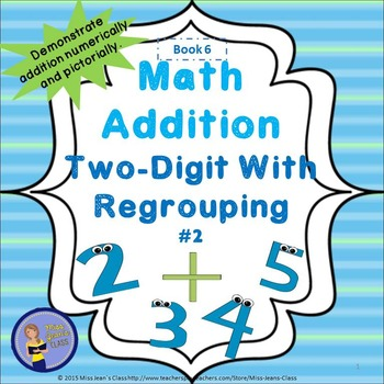Addition Two Digit With Regrouping #2 - Student Practice Book