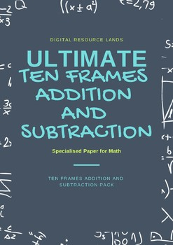 Addition and Subtraction Bundle - Tens Frames