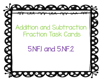 Addition and Subtraction Fraction Task Cards