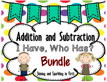 Addition and Subtraction I Have, Who Has? Bundle