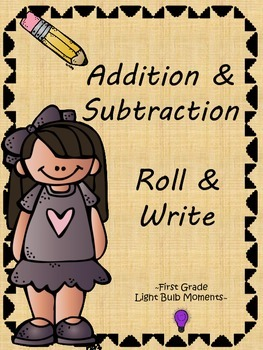 Addition and Subtraction Roll & Write