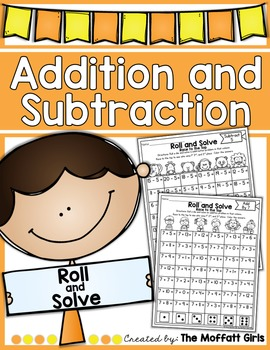 Addition and Subtraction Roll and Solve!