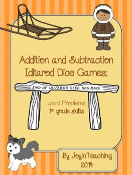 1st grade Iditarod Dice Games- Addition and Subtraction Wo