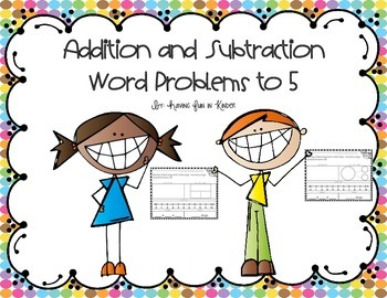 Addition and Subtraction Word Problems to 5