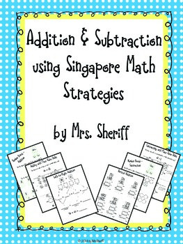 Addition and Subtraction using Singapore Math Strategies {