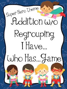 Addition w/o Regrouping I have...Who has...Game
