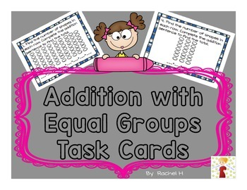 Addition with Equal Groups Task Cards