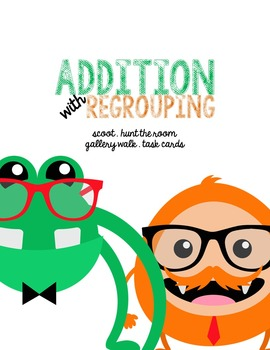 Addition with Regrouping {Scoot . Task Cards. Room Hunt .