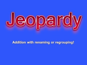 Addition with Renaming Jeopardy!