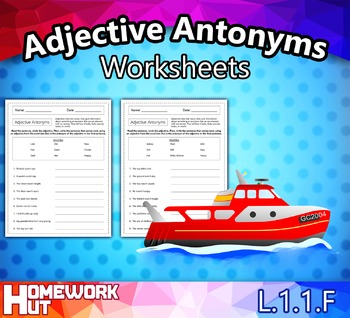 L.1.1.F - Adjective Antonyms Worksheets