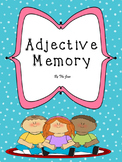 Adjective Memory & Bingo (***BONUS*** I Have Who Has)