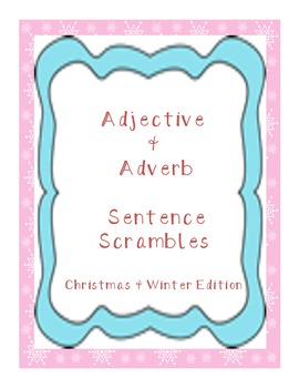 Adjective and Adverb Sentence Scrambles (Christmas and Win