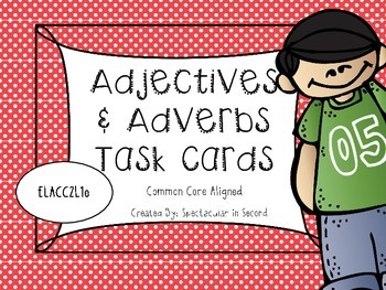 Adjective and Adverb Task Cards - Common Core Aligned