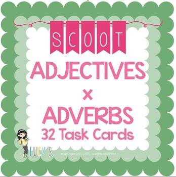 Adjectives x Adverbs Scoot