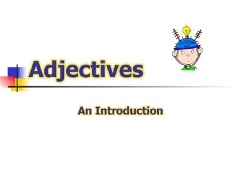 Adjectives : An Introduction