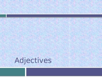 Adjectives- What are they?