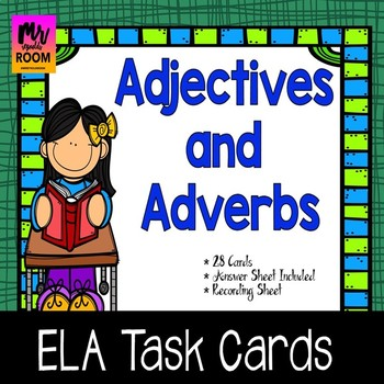 Adjectives and Adverbs Task Cards