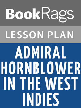 Admiral Hornblower in the West Indies Lesson Plans