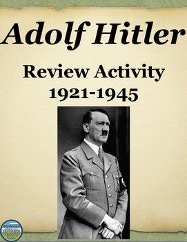 Adolf Hitler Review Activity 1921-1945