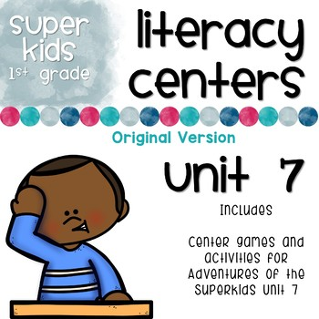 Adventures of the Superkids Unit 7 Literacy Centers