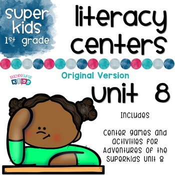 Adventures of the Superkids Unit 8 Literacy Centers