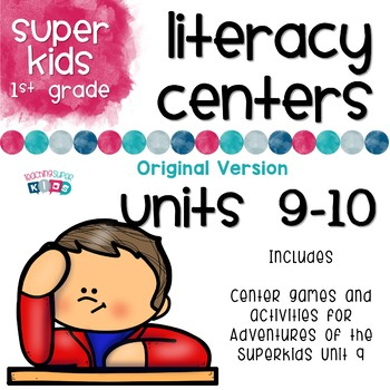 Adventures of the Superkids Unit 9 and 10 Literacy Centers