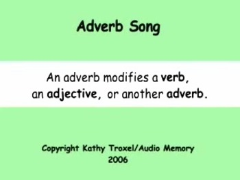 Adverb Song mp4 Video from Grammar Songs by Kathy Troxel /