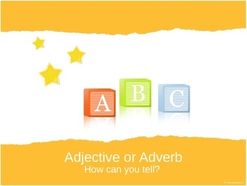 Adverb or Adjective? How Can You Tell? PowerPoint Lesson
