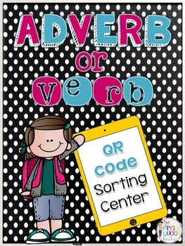 Adverb or Verb: A QR Code Sorting Center for Word Work and