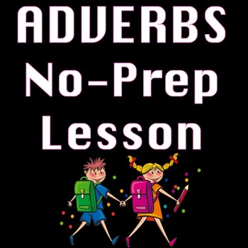 Adverbs Literacy and Writing Centersw Informational Text &