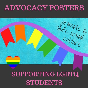 Advocate for LGBTQ Students (Free) Posters: Promote Safe Schools