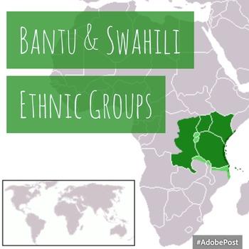 African Ethnic Groups: Bantu/Swahili