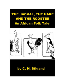African Folk Tale - The Jackal, the Hare, and the Rooster
