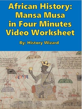 African History: Mansa Musa in Four Minutes Video Worksheet