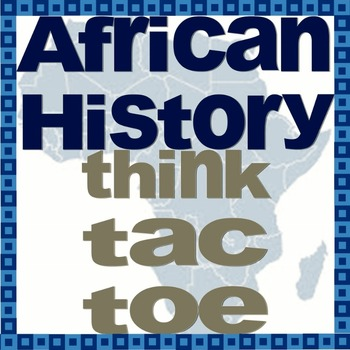 African History Think-Tac-Toe